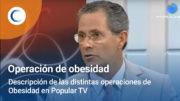 Descripción de las distintas operaciones de obesidad. Popular TV.