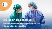Estudio, Preparación y Seguridad, operación obesidad