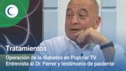 Operación de la Diabetes en Popular TV