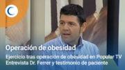 Ejercicio tras operación de obesidad en Popular TV